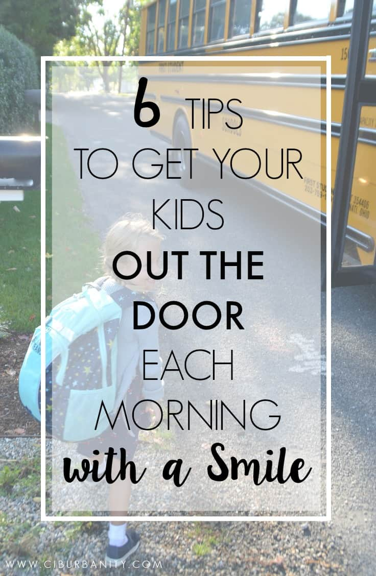 6 Tips to get your kids out the door