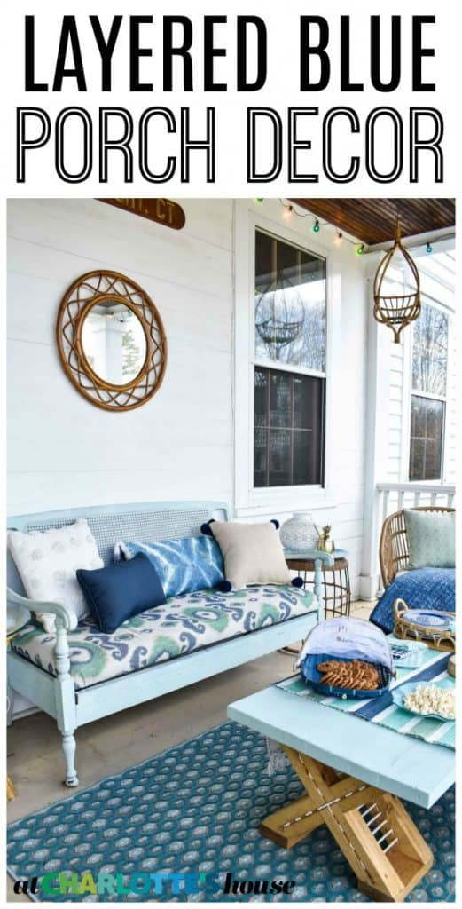 shades of blue layered on our back porch to give a coastal vibe without necessarily using coastal specific decor.